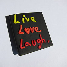 Magnetky - ♥Live, L♥ve, Laugh♥ - 6996011_