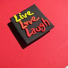 Magnetky - ♥♥♥Live, L♥ve & Laugh♥♥♥ - 6996300_