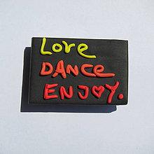Magnetky - ♥Love, Dance, Enjoy♥ - 6996314_