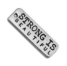 Komponenty - Prívesok STRONG IS BEAUTIFUL - 7031052_