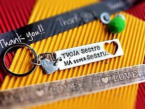 Kľúčenky - TVOJA sestra má SUPER sestru :) - 7444766_