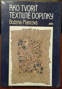 Návody a literatúra - Ako tvoriť textilné doplnky - 7490244_