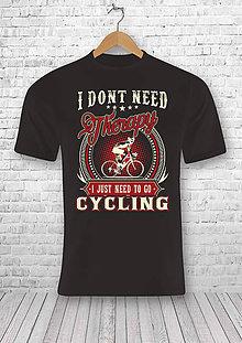 Tričká - Nepotrebujem terapiu potrebujem sa ist len bicyklovat - 7506032_