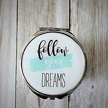 Zrkadielka - Follow your dreams zrkadielko - 7537739_