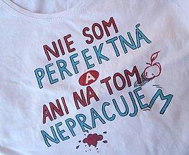 Tričká - nie som perfektná... :-) - 7829778_