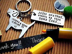 Kľúčenky - JAZDI OPATRNE , niekto na Teba doma čaká ... - 7839137_