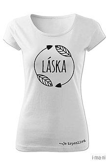Tričká - Dámske tričko TRPEZLIVÁ LÁSKA - 8063985_