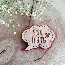 Odznaky/Brošne - Som mama - 8129898_