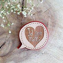 Odznaky/Brošne - Ja som mama - 8129907_