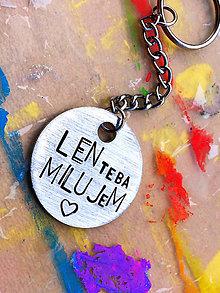 Kľúčenky - LEN TEBA MILUJEM - 8133576_