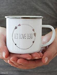 Nádoby - Smaltovaný hrnček LET LOVE LEAD - 8165624_