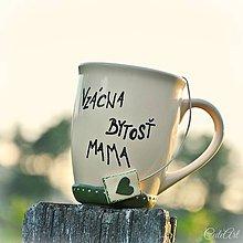 Nádoby - Vzácna bytosť mama - hrnček s čajom - na čaj - 8288712_
