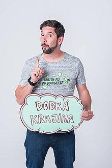 Tričká - Dobrá krajina: Tričko IDE TO AJ PO DOBROTKY sivé - 8373909_