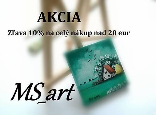 25af48a0a6 Akcia   zľava -10%   MS art - SAShE.sk - Handmade Nezaradené