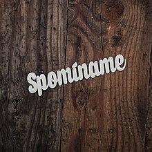 Dekorácie - Drevený nápis - Spomíname - 8527362_