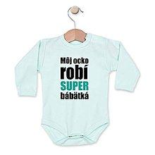 Detské oblečenie - Môj ocko robí super bábätká - 8534994_
