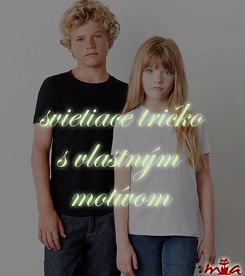 e8442996fac0 Detské svietiace tričko s vlastným motívom   MIA-made - SAShE.sk ...