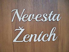 Nezaradené - Nápis Nevesta Ženích - dekorácia - 8675694_