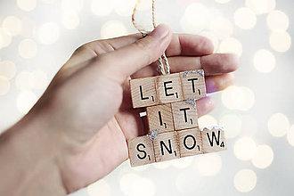Dekorácie - Vianočná ozdoba-Let it snow - 8720445_