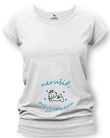 Tehotenské/Na dojčenie - Nerušiť, práve spinkám - tehotenské tričko - 8748904_
