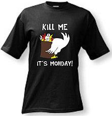 Oblečenie - Kill me, its monday - 8760941_