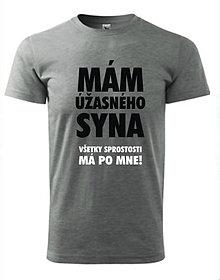 Oblečenie - Mám úžasného syna, všetky sprostosti má po mne - pánske tričko - 8761001_