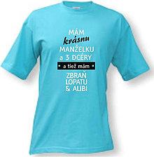 Oblečenie - Mám krásnu manželku a dcéru...  pánske tričko - 8762600_
