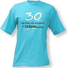 Oblečenie - Trápne tričko - pánske na narodeniny - 8763065_