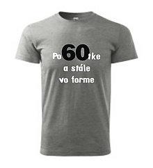 Oblečenie - Stále vo forme - pánske tričko na narodeniny - 8763087_