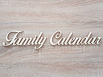 Polotovary - Drevený nápis Family Calendar 40x8,5cm - 8780825_