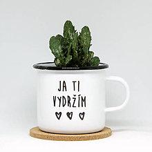 Nádoby - Smaltovaný hrnčekokvetináč JA TI VYDRŽÍM - 8838979_