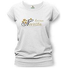 Tričká - Krásna nevesta - dámske tričko pre nevestu - 9018549_