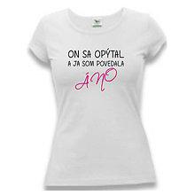 Tričká - On sa opýtal - tričko dámske pre nevestu - 9018751_