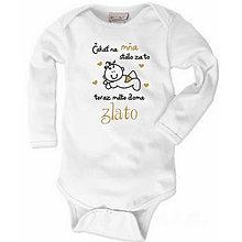 Detské oblečenie - Čakať na mňa stálo za to, teraz máte doma zlato - detské body - 9024182_