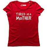 Tričká - Tired as a mother - 9053739_