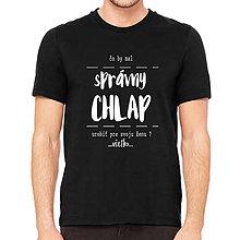 Oblečenie - Pánske tričko SPRÁVNY CHLAP - 9086227_
