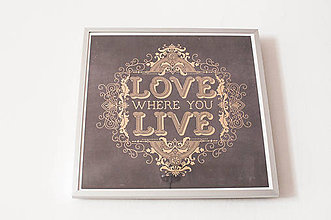 Obrazy - Obraz - grafika 32x32cm s rámom (LOVE where You LIVE  / gold) - 9102641_