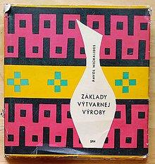 Návody a literatúra - Základy výtvarnej výroby , Pavol Michalides - 9156602_