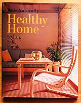 Návody a literatúra - Your Naturally Healthy Home, Stylish, Safe, Simple, Alan Berman - 9165433_