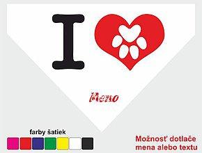 Šatky - Šatka pre psíka I love - 9180975_
