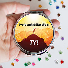 Zrkadielka - Motivačné zrkadielko (Tvoja najväčšia sila si Ty!) - 9212273_