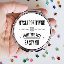 Zrkadielka - Motivačné zrkadielko (Mysli pozitívne, pozitívne veci sa stanú) - 9212279_