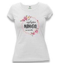 Tričká - Najlepšia mamička - dámske tričko - 9466497_