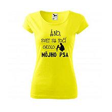 Tričká - Svet sa točí okolo môjho psa - dámske tričko - 9495193_