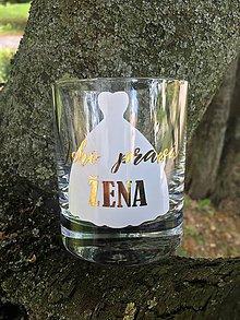 """Nádoby - Whisky pohár  """"Jeho pravá žena"""" - 9509105_"""