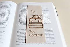 """Papiernictvo - Drevená záložka do knihy """"Pre pani učiteľku"""" - 9569565_"""