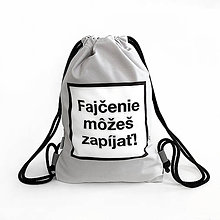 Batohy - Softshellový ruksak FAJČENIE MÔŽEŠ ZAPÍJAŤ – sivý - 9568946_