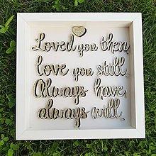 Dekorácie - Buďem Ťa ľúbiť navždy ♡ - 9573143_