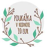 Darčekové poukážky - POUKÁŽKA V HODNOTE 10 eur - 9581540_