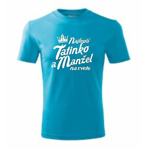 9deda4575 Najlepší tatinko a manžel na svete - pánske tričko / ele-ele - SAShE ...